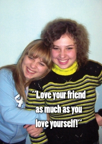 Love your friend...